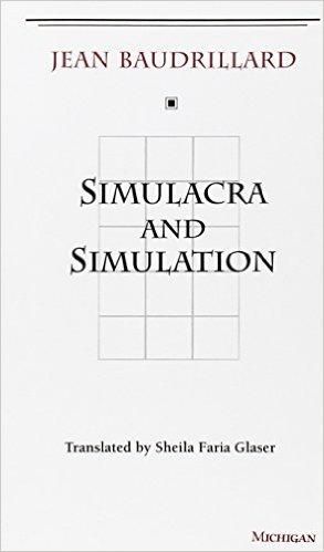 Jean Baudrillard, SImulacra and Simulation