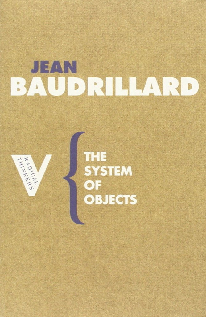 Jean Baudrillard, The System of Objects (Radical Thinkers)